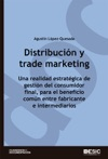 Distribucin Y Trade Marketing Una Realidad Estratgica De Gestin Del Consumidor Final Para El Beneficio Comn Entre Fabricantes E Intermediarios