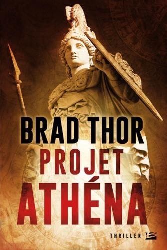 Brad Thor - Projet Athéna