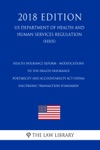 Health Insurance Reform - Modifications To The Health Insurance Portability And Accountability Act HIPAA Electronic Transaction Standards US Department Of Health And Human Services Regulation HHS 2018 Edition
