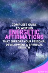 Complete Guide To Writing Energetic Affirmations That Support Your Personal Development  Spiritual Growth