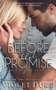 Before That Promise (Unfinished Love, Drew & Skylar Duet: Book 1 of 2)