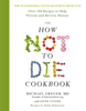 Michael Greger - The How Not To Die Cookbook artwork