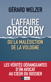 L'affaire Gregory, ou la malédiction de la Vologne