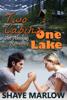 Shaye Marlow - Two Cabins, One Lake: An Alaskan Romance  artwork