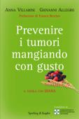 Prevenire i tumori mangiando con gusto Book Cover