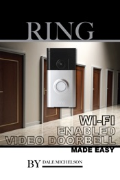 Ring Wi-Fi Enabled Video Doorbell: Made Easy