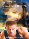 The Echo Of Her Presence Archangel Book 3