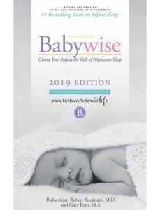 On Becoming Babywise: Giving Your Infant the Gift of Nighttime Sleep - Interactive Support Par Robert Bucknam