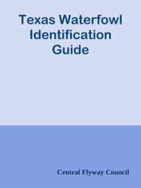 TEXAS WATERFOWL IDENTIFICATION GUIDE