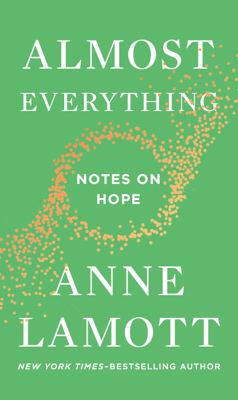 Almost Everything - Anne Lamott book