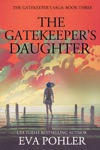 The Gatekeepers Daughter The Gatekeepers Saga 3