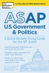 ASAP US Government  Politics A Quick-Review Study Guide For The AP Exam