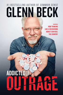 Addicted to Outrage - Glenn Beck book