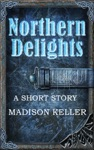 Northern Delights A Short Story