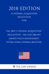 FAC 2005-11 Federal Acquisition Regulation - FAR Case 2004-019 - Earned Value Management System EVMS Federal Register US Federal Acquisition Regulation FAR 2018 Edition
