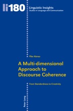 A Multi-dimensional Approach To Discourse Coherence