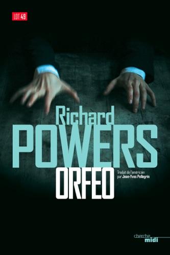 Richard Powers - Orfeo (extrait)