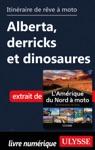 Itinraire De Rve  Moto - Alberta Derricks Et Dinosaures
