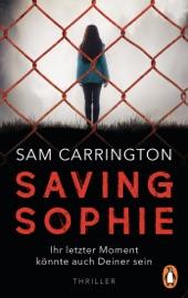 Saving Sophie  - Ihr letzter Moment könnte auch Deiner sein. PDF Download