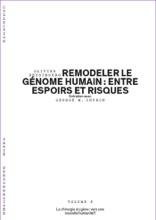 Remodeler Le Génome Humain : Entre Espoirs Et Risques - Volume 6/6