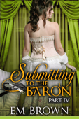 Submitting to the Baron, Part IV
