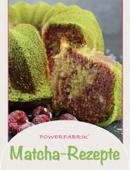 PowerFabrik - Bio Matcha Rezepte