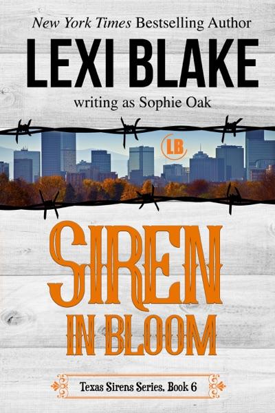 Siren in Bloom, Texas Sirens, Book 6 - Lexi Blake book cover
