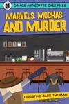 Marvels Mochas And Murder