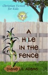 A Hole In The Fence - Christian Fiction For Kids