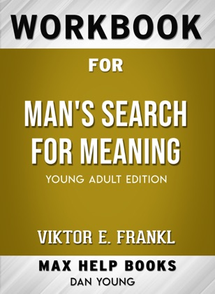 Man's Search for Meaning by Viktor E. Frankl: Max Help Workbooks