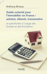 Guide Notarial Pour Limmobilier En France  Acheter Dtenir Transmettre