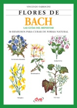 Flores De Bach. Guia Del Bienestar, 38 Remedios Para Curar De Forma Natural