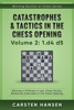 Winning Quickly at Chess: Catastrophes & Tactics in the Chess Opening - Volume 2: 1 d4 d5 - Carsten Hansen