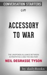 Accessory To War The Unspoken Alliance Between Astrophysics And The Military By Neil DeGrasse Tyson Conversation Starters