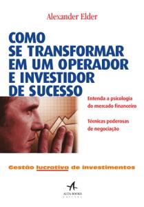 Como se transformar em um operador e investidor de sucesso Book Cover