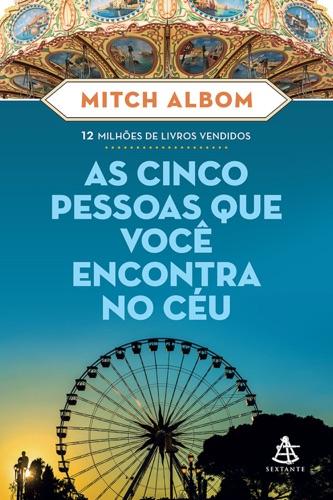Mitch Albom - As cinco pessoas que você encontra no céu