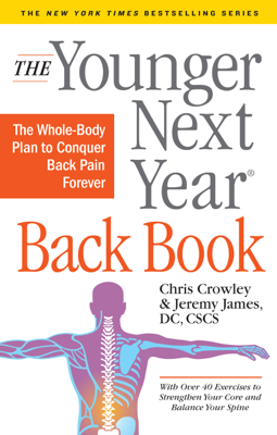 The Younger Next Year Back Book - Chris Crowley & Jeremy James DC, CSCS book