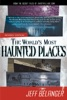 The World's Most Haunted Places, Revised Edition