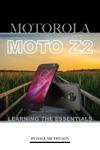 Motorola Moto Z2 Learning The Essentials