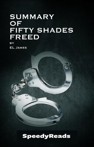 EL James - Summary of Fifty Shades Freed