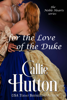 For the Love of the Duke - Callie Hutton