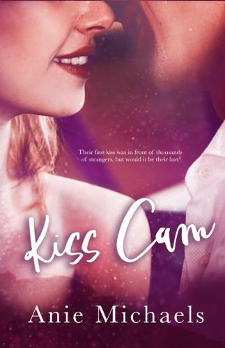 Kiss Cam - Anie Michaels - Anie Michaels