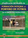 Planificacin Del Modelo De Formacin Integral Del Portero De Ftbol En El Proceso Evolutivo