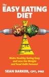 The Easy Eating Diet Make Healthy Eating Easy And Lose The Weight And Food Guilt Forever