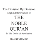 The Division By Division English Interpretation of THE NOBLE QUR'AN in The Order of Revelation