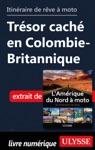 Itinraire De Rve Moto Trsor Cach En Colombie-Britannique