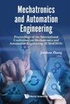 Mechatronics And Automation Engineering - Proceedings Of The 2016 International Conference Icmae2016
