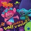 Happy Troll-o-ween DreamWorks Trolls