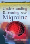 Understanding And Treating Your Migraine