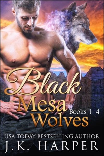 Black Mesa Wolves Books 1-4 - J.K. Harper book cover